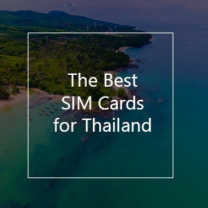 The 8 Best Prepaid SIM Cards for Thailand in 2021