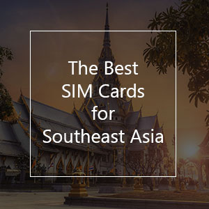 The 13 Best Prepaid SIM Cards for Southeast Asia in 2021
