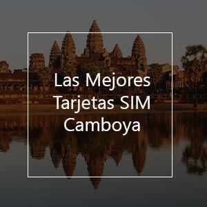 Las 6 Mejores Tarjetas SIM para Camboya en 2021