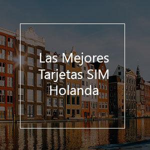 Las 12 Mejores Tarjetas SIM para Holanda en 2021