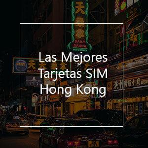Las 3 Mejores Tarjetas SIM Prepago para Hong Kong en 2021