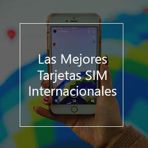 Las 7 Mejores Tarjetas SIM Internacionales en 2021