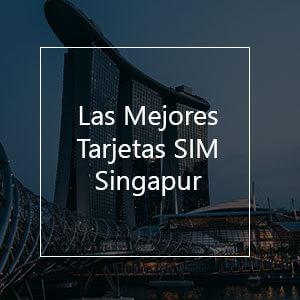 Las 8 Mejores Tarjetas SIM Prepago Para Singapur en 2021