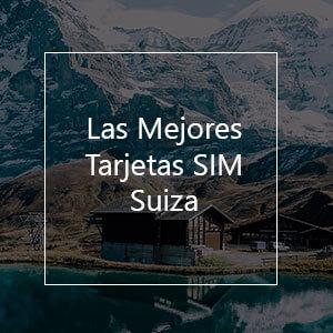 Las 10 Mejores Tarjetas SIM para Suiza en 2021
