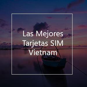 Las 8 Mejores Tarjetas SIM Prepago para Vietnam en 2021