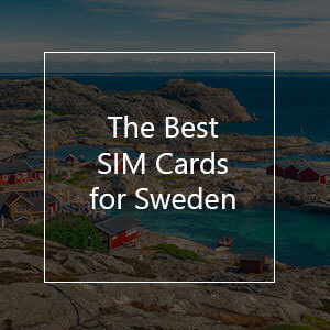 The 10 Best Prepaid SIM Cards for Sweden in 2021
