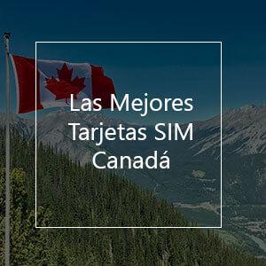 Las 4 Mejores Tarjetas SIM para Canadá en 2021