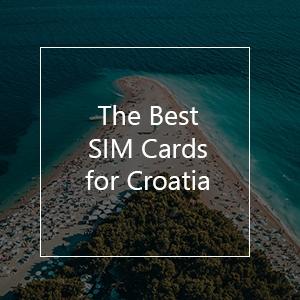 The 11 Best Prepaid SIM Cards for Croatia in 2021