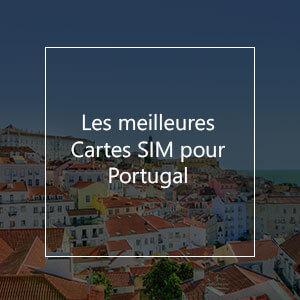Les 12 meilleures cartes SIM prépayées pour le Portugal en 2021