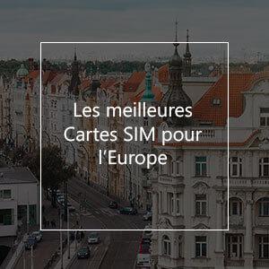 Les 10 meilleures cartes SIM pour l'Europe en 2021