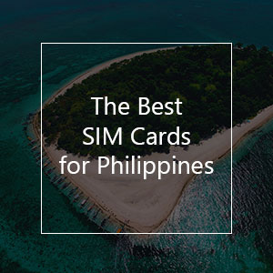 The 6 Best Prepaid SIM Cards for the Philippines in 2021