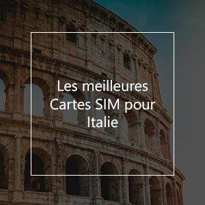 Les 10 meilleures cartes SIM prépayées pour l'Italie en 2021