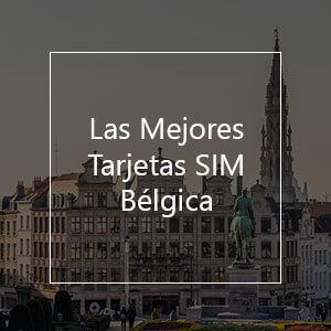 Las 11 mejores tarjetas SIM prepago para Bélgica en el 2021