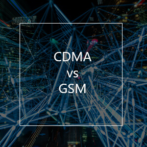 CDMA vs GSM: What Is The Difference?