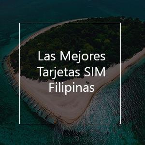 Las 6 mejores tarjetas SIM para Filipinas en el 2021